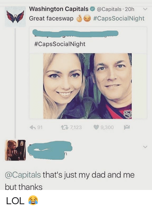 washington capital: Washington Capitals  C Capitals. 20h  Great faceswap  Caps Social Night  #Caps Social Night  91  7, 123 9,300  M  @Capitals that's just my dad and me  but thanks LOL 😂
