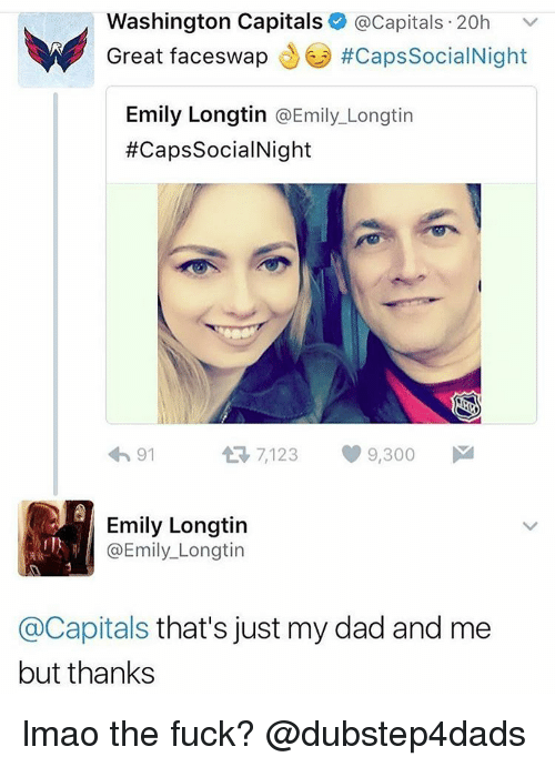 washington capital: Washington Capitals  @Capitals 20h  Great swap #CapssocialNight  faces Emily Longtin  @Emily Longtin  #Caps SocialNight  7,123 9,300  M  91  A Emily Longtin  @Emily Longtin  Capitals that's just my dad and me  but thanks lmao the fuck? @dubstep4dads
