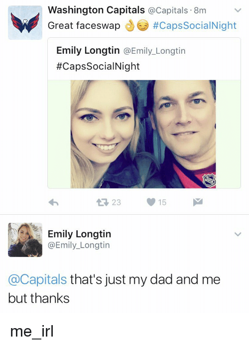 washington capital: Washington Capitals  Capitals .8m  Great faceswap  #CapssocialNight  Emily Longtin  @Emily Longtin  #Caps SocialNight  15  t 23  Emily Longtin  @Emily Longtin  @Capitals  that's just my dad and me  but thanks me_irl