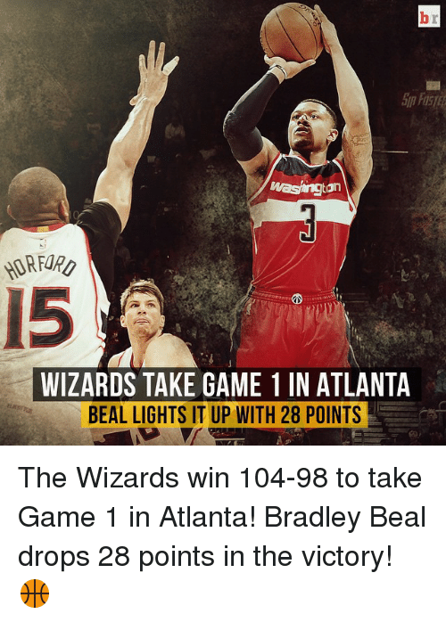 bradley beal: washington  WIZARDS TAKE GAME 1 IN ATLANTA  BEAL LIGHTS IT UP WITH 28 POINTS The Wizards win 104-98 to take Game 1 in Atlanta! Bradley Beal drops 28 points in the victory! 🏀