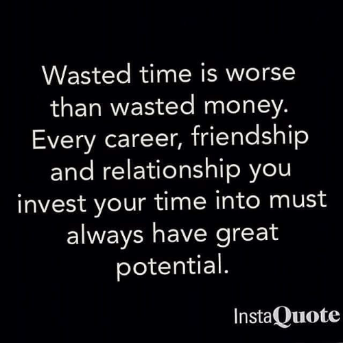 Wasted Time Is Worse Than Wasted Money Every Career