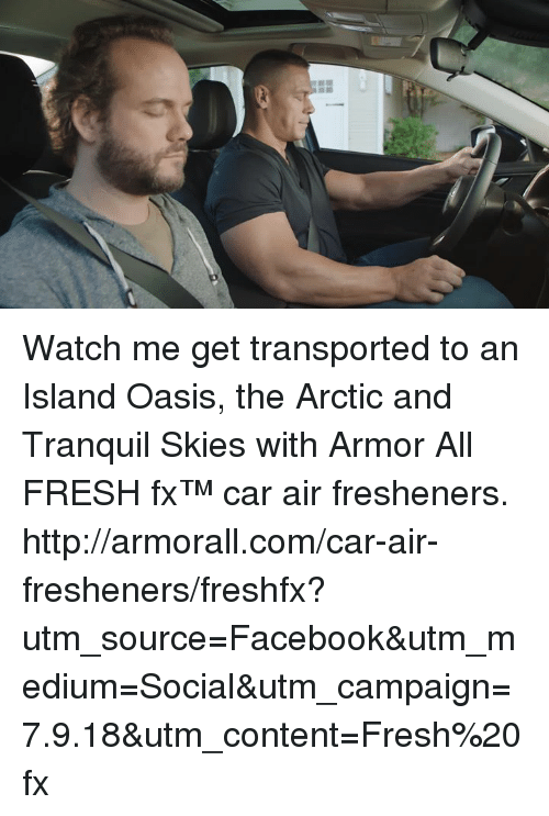 Facebook, Fresh, and Oasis: Watch me get transported to an Island Oasis, the Arctic and Tranquil Skies with Armor All FRESH fx™ car air fresheners.   http://armorall.com/car-air-fresheners/freshfx?utm_source=Facebook&utm_medium=Social&utm_campaign=7.9.18&utm_content=Fresh%20fx
