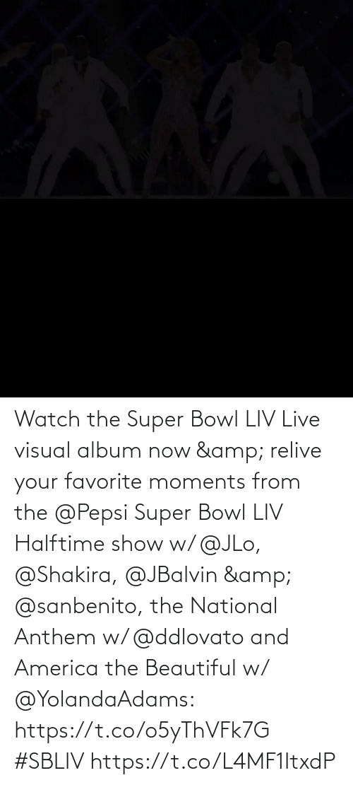 JLo: Watch the Super Bowl LIV Live visual album now & relive your favorite moments from the @Pepsi Super Bowl LIV Halftime show w/ @JLo, @Shakira, @JBalvin & @sanbenito, the National Anthem w/ @ddlovato and America the Beautiful w/ @YolandaAdams: https://t.co/o5yThVFk7G #SBLIV https://t.co/L4MF1ItxdP