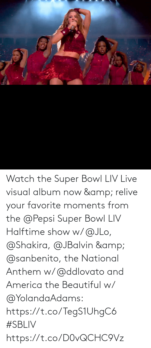 JLo: Watch the Super Bowl LIV Live visual album now & relive your favorite moments from the @Pepsi Super Bowl LIV Halftime show w/ @JLo, @Shakira, @JBalvin & @sanbenito, the National Anthem w/ @ddlovato and America the Beautiful w/ @YolandaAdams: https://t.co/TegS1UhgC6 #SBLIV https://t.co/D0vQCHC9Vz
