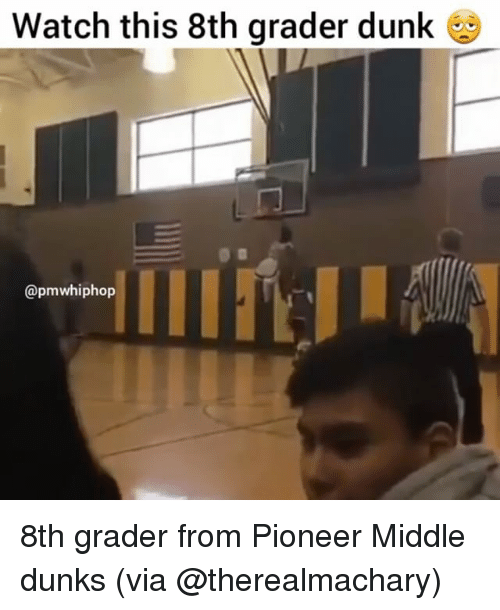 Dunk, Memes, and 🤖: Watch this 8th grader dunk  @pmwhiphop 8th grader from Pioneer Middle dunks (via @therealmachary)