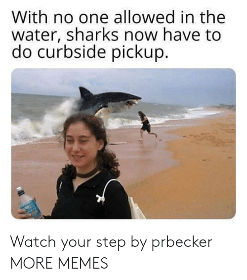 step: Watch your step by prbecker MORE MEMES