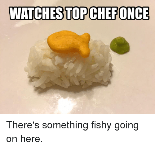 Somethings Fishy: WATCHES TOPOCHEFONCE There's something fishy going on here.