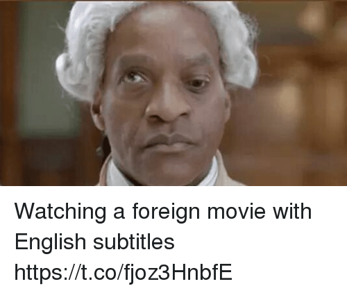 Funny, Movie, and English: Watching a foreign movie with English subtitles https://t.co/fjoz3HnbfE