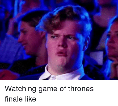 Finals, Funny, and Game of Thrones: Watching game of thrones finale like