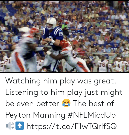 Peyton: Watching him play was great.   Listening to him play just might be even better 😂  The best of Peyton Manning #NFLMicdUp 🔊⬆️ https://t.co/F1wTQrIfSQ