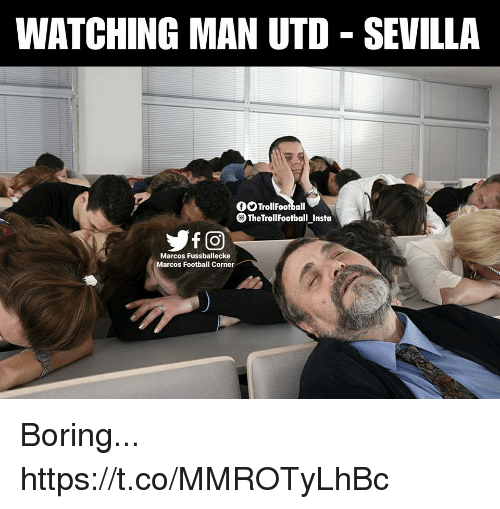 Football, Memes, and 🤖: WATCHING MAN UTD - SEVILLA  OOTrollFootball  TheTrollFootball Insta  Marcos Fussballecke  Marcos Football Corner Boring... https://t.co/MMROTyLhBc