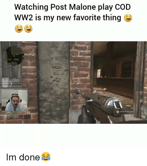 Funny, Post Malone, and Cod: Watching Post Malone play COD  WW2 is my new favorite thing e  CONVDY STREET  38  39 Im done😂