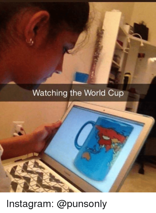 Instagram, World Cup, and World: Watching the World Cup Instagram: @punsonly