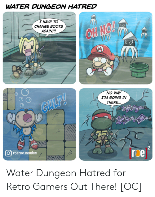 Hatred: WATER DUNGEON HATRED  I HAVE TO  CHANGE BOOTS  AGAIN?!  OH NO!  M  NO WAY  I'M GOING IN  GLLP!  THERE...  2  roeroe.comics  roe Water Dungeon Hatred for Retro Gamers Out There! [OC]