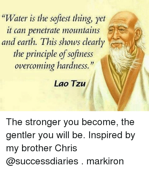 """laos: """"Water is the softest thing, yet  it can penetrate mountains  and earth. This shows clearly  the principle of softness  overcoming hardness.""""  Lao Tzu The stronger you become, the gentler you will be. Inspired by my brother Chris @successdiaries . markiron"""