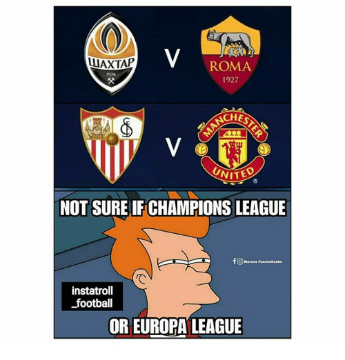 Football, Memes, and Champions League: WAXTAP  ROMA  1927  1936  CHES  UNITED  NOT SURE IF CHAMPIONS LEAGUE  f回Marco. Fussballecke  rC  instatroll  football  OR EUROPA LEAGUE