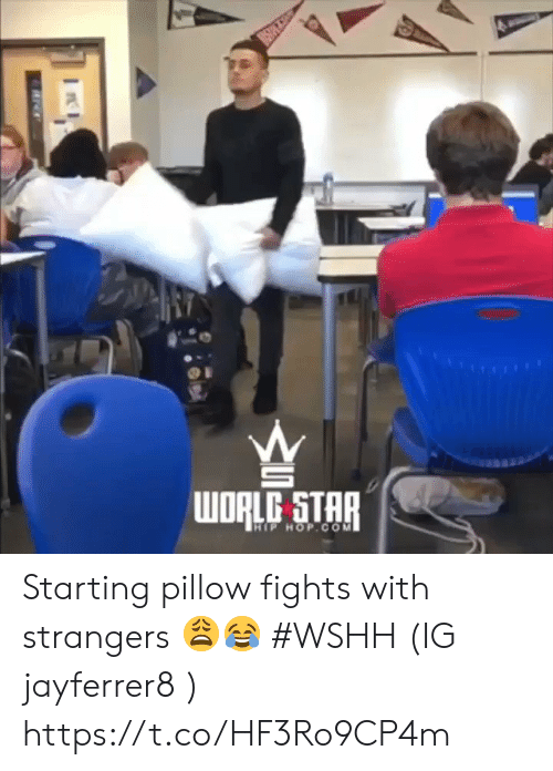 wshh: WDRLG STAR  HIP HOP.CO M Starting pillow fights with strangers 😩😂 #WSHH (IG jayferrer8 ) https://t.co/HF3Ro9CP4m
