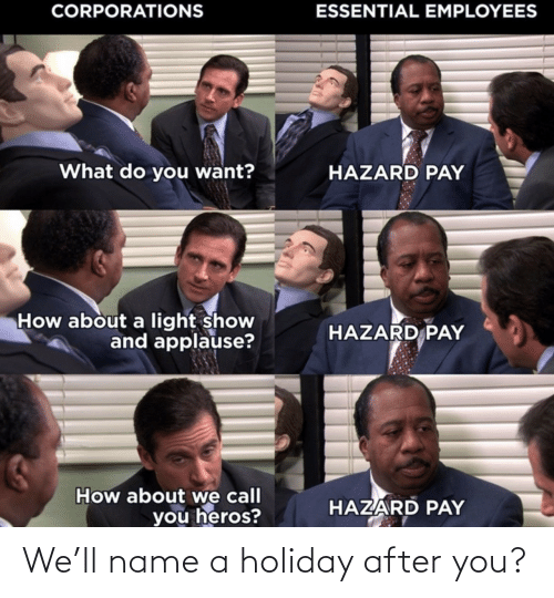 name: We'll name a holiday after you?