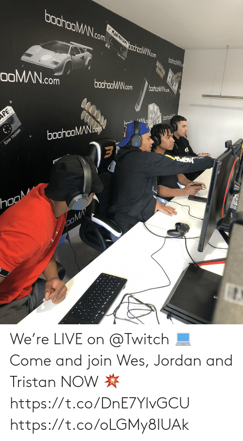 Wes: We're LIVE on @Twitch 💻   Come and join Wes, Jordan and Tristan NOW 💥  https://t.co/DnE7YlvGCU https://t.co/oLGMy8IUAk