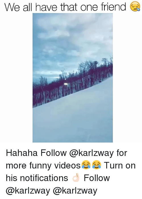 Funnyes: We all have that one friend Hahaha Follow @karlzway for more funny videos😂😂 Turn on his notifications 👌🏻 Follow @karlzway @karlzway