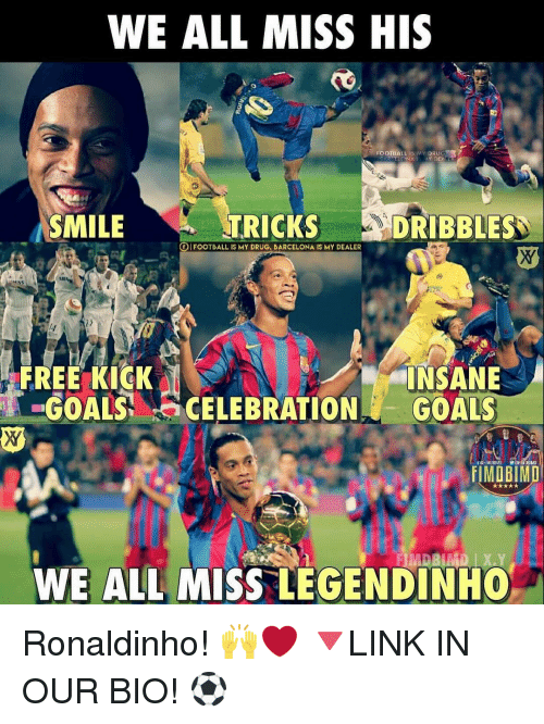 Barcelona, Football, and Goals: WE ALL MISS HIS  FOOTBALL IS MY DRUG  EGNA  DRIBBLES  SMILE  TRICKS  FOOTBALL IS MY DRUG. BARCELONA IS MY DEALER  INSANE  FREE KICK  GOALS  CELEBRATION  GOALS  FIMDBIMD  WE ALL MISS LEGENDINHO Ronaldinho! 🙌❤ 🔻LINK IN OUR BIO! ⚽
