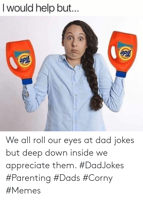 Dad Jokes: We all roll our eyes at dad jokes but deep down inside we appreciate them. #DadJokes #Parenting #Dads #Corny #Memes