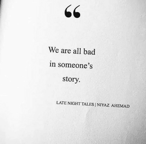 late night: We are all bad  in someone's  story.  LATE NIGHT TALES NIYAZ AHEMAD