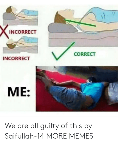 guilty: We are all guilty of this by Saifullah-14 MORE MEMES