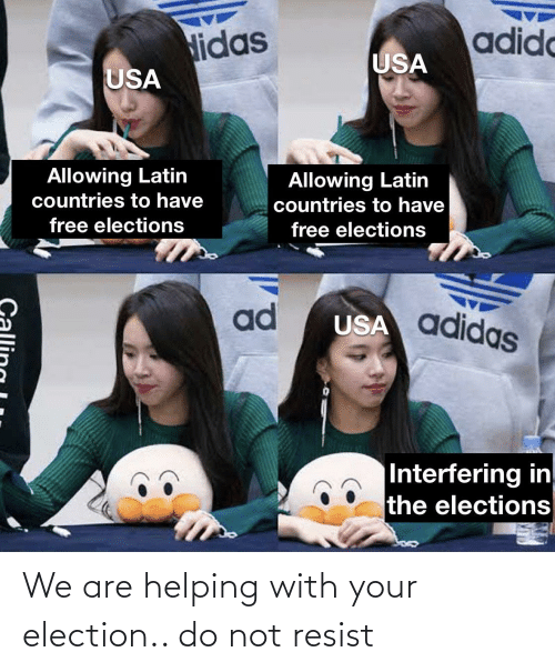 election: We are helping with your election.. do not resist