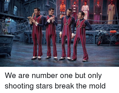 shooting stars: We are number one but only shooting stars break the mold