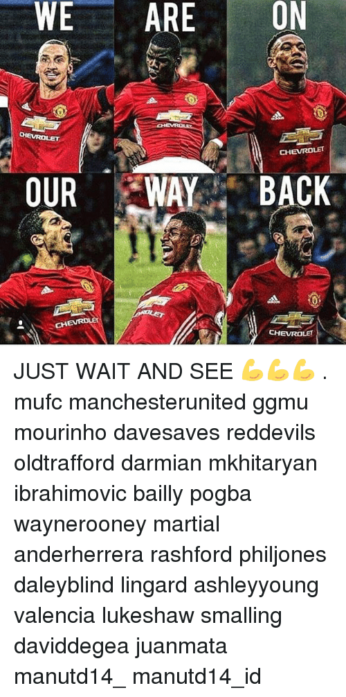 Memes, Chevrolet, and Martial: WE ARE ON  CHEVROLET  OUR  WAY  BACK  CHEVROLET JUST WAIT AND SEE 💪💪💪 . mufc manchesterunited ggmu mourinho davesaves reddevils oldtrafford darmian mkhitaryan ibrahimovic bailly pogba waynerooney martial anderherrera rashford philjones daleyblind lingard ashleyyoung valencia lukeshaw smalling daviddegea juanmata manutd14_ manutd14_id