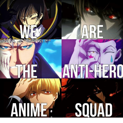 Animals, Anime, and Memes: WE ARE  UTIH  URHE ANTI HERO  ANIME  SQUAD