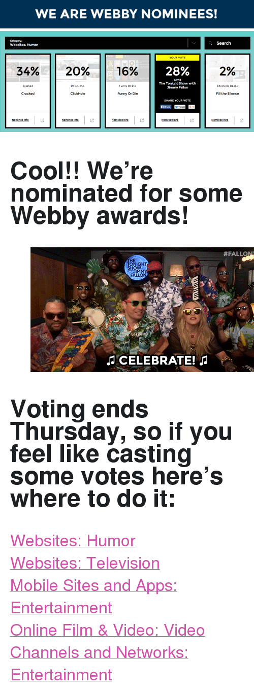 """The Tonight Show with Jimmy Fallon: WE ARE WEBBY NOMINEES!   Q Search  Websites: Humor  YOUR VOTE  34%  