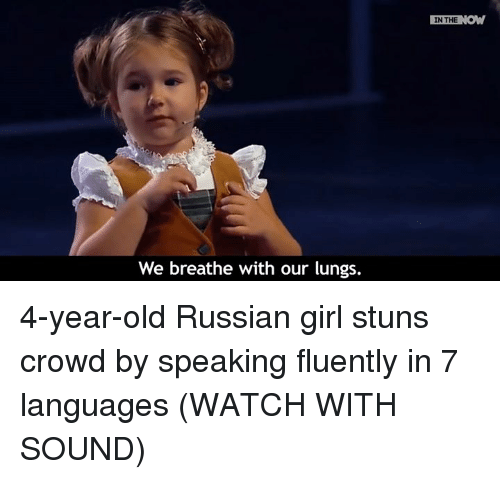 Russian Girl: We breathe with our lungs.  IN THE  NOW 4-year-old Russian girl stuns crowd by speaking fluently in 7 languages  (WATCH WITH SOUND)