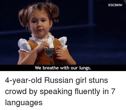 Russian Girl: We breathe with our lungs.  IN THE  NOW 4-year-old Russian girl stuns crowd by speaking fluently in 7 languages