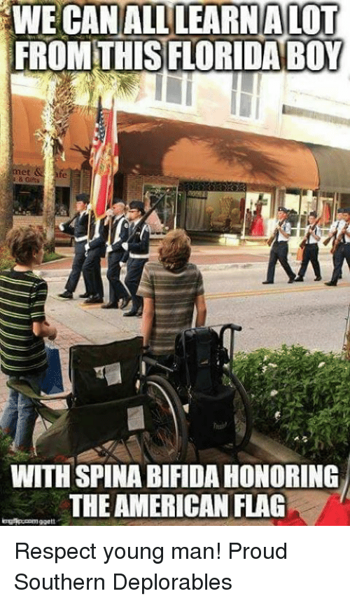 Deplorables: WE CAN ALL LEARNALOT  FROM THISFLORIDA BOY  & Gifts  WITH SPINA BIFIDA HONORING  THE AMERICAN FLAG Respect young man! Proud Southern Deplorables