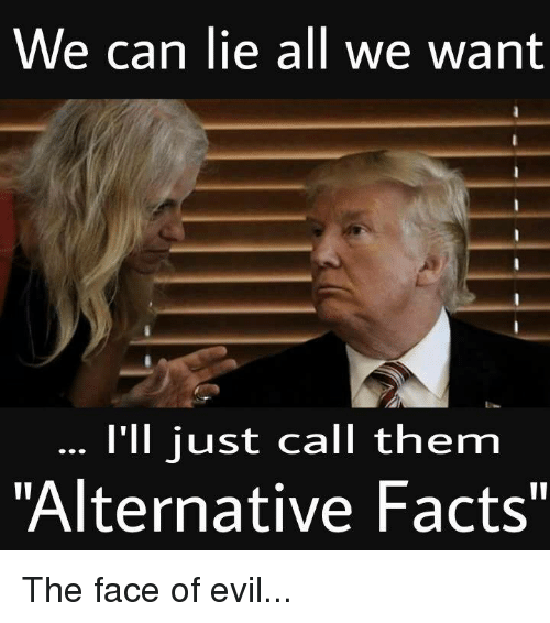 We Can Lie All We Want I'll Just Call Them Alternative ...