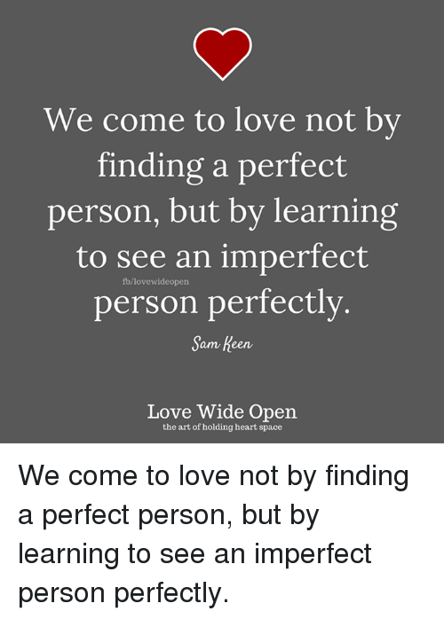Amazing Love, Memes, And Heart: We Come To Love Not By Finding A Perfect