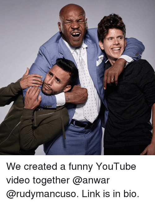 Funny Youtubers: We created a funny YouTube video together @anwar @rudymancuso. Link is in bio.