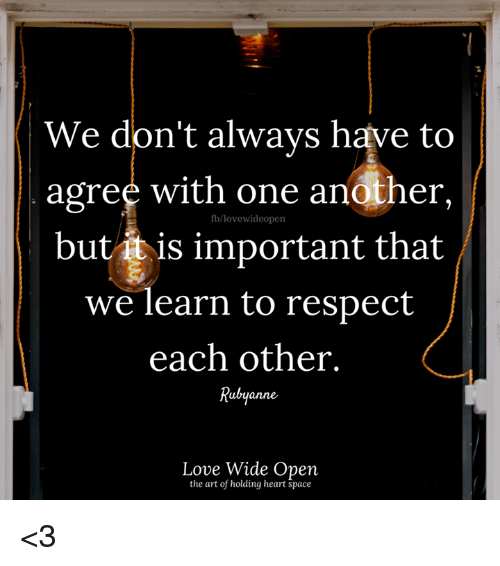 Respect Each Other: We Don't Always Have To Agree With One Another