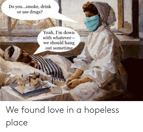 We Found Love: We found love in a hopeless place
