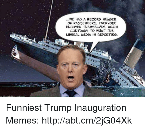 Trump Inauguration: WE HAD A RECORD NuMBER  OF PASSENGERS, EVERYONE  ENSoyED THEMSELVES, AGAIN  CONTRARY TO WHAT THE  LIBERAL MEDIA IS REPORTING. Funniest Trump Inauguration Memes: http://abt.cm/2jG04Xk