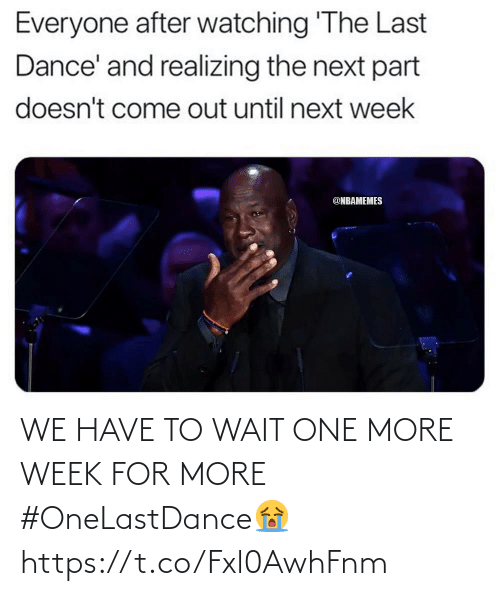 One More: WE HAVE TO WAIT ONE MORE WEEK FOR MORE #OneLastDance😭 https://t.co/Fxl0AwhFnm