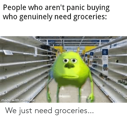 Just Need: We just need groceries…