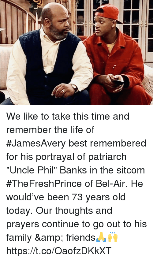 """Uncle Phil: We like to take this time and remember the life of #JamesAvery best remembered for his portrayal of patriarch """"Uncle Phil"""" Banks in the sitcom #TheFreshPrince of Bel-Air. He would've been 73 years old today.  Our thoughts and prayers continue to go out to his family & friends🙏🙌 https://t.co/OaofzDKkXT"""