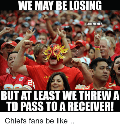 Chiefs Fans Be Like
