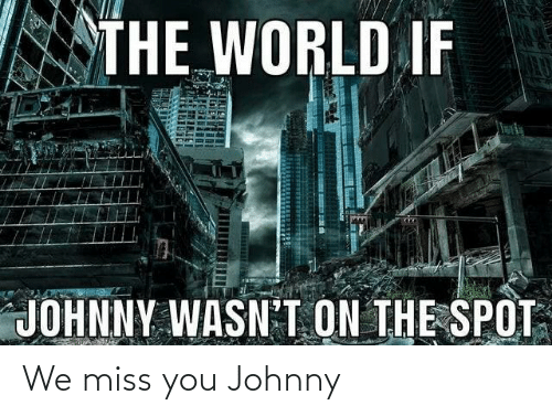 We Miss You: We miss you Johnny