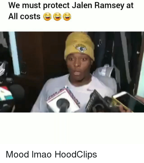 Funny, Lmao, and Mood: We must protect Jalen Ramsey at  All costs Mood lmao HoodClips