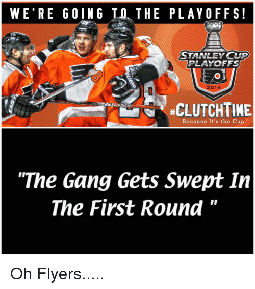 "stanley cup playoffs: WE RE GOING LO THE PLAYOFFS!  STANLEY CUP  PLAYOFFS  2014  CLUTCHTINE  Because It's the Cup  ""The Gang Gets Swept In  The First Round"""