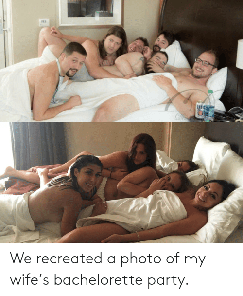bachelorette party: We recreated a photo of my wife's bachelorette party.